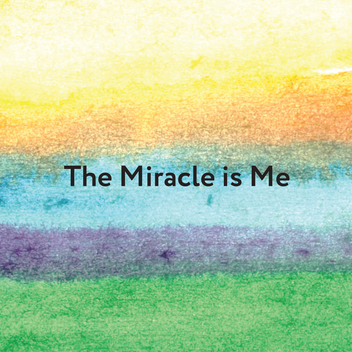 The Miracle is Me - Book Cover